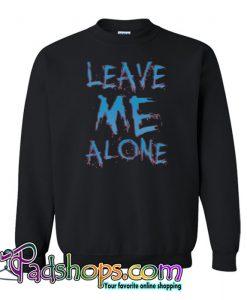 Leave Me Alone Sweatshirt NT