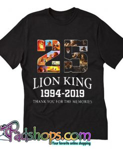 25 years The Lion King 1994 2019 thank you for the memories tshirt