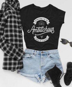 Ambitchous T-shirt