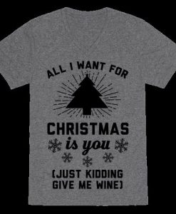 all i want for christmas is you (just kidding give me win) Tshirt