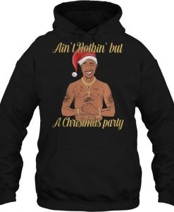 Ain't Nothin' But A Christmas Party Tupac hoodie Ad