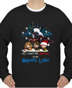 All I Want For Christmas Is My Hogwarts Letter sweatshirt Ad