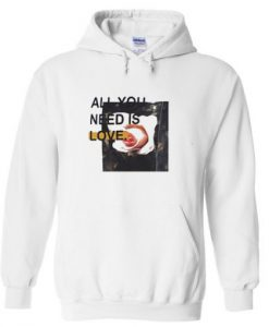 All You Need Is Love Hoodie Ad