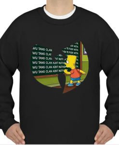 Bart Simpson writing Wu Tang Clan aint nuthing to fuck with sweatshirt Ad