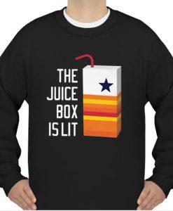 The Juice Box Is Lit sweatshirt Ad