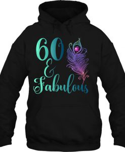 60 & Fabulous Peacock Feather Diamond Birthday hoodie Ad