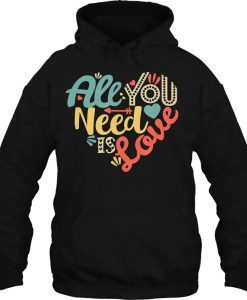 All You Need Is Love Valentine's Day hoodie Ad