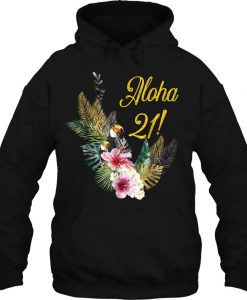 Aloha 21 Hawaiian Themed Party hoodie Ad