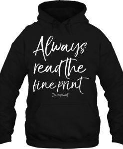 Always Read The Fine Print hoodie Ad