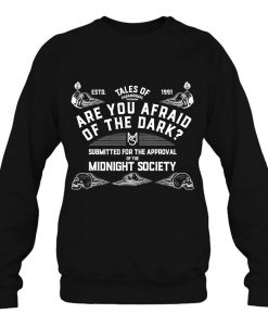 Are You Afraid Of The Darksweatshirt Ad