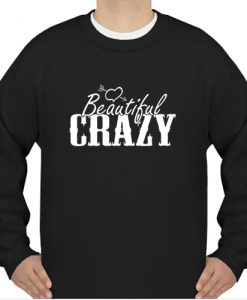 Beautiful and Crazy sweatshirt Ad