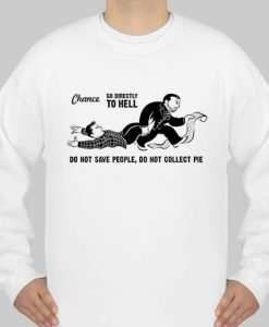 chance go directly to hell sweatshirts Ad
