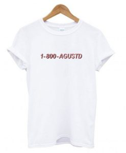 1-800-Agustd T shirt