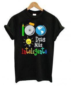100 dias mas inteligente T shirt