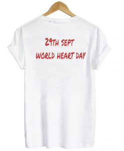29th sept Worled Heart Day T shirt