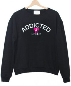 Addicted 2 Cheer Sweatshirt