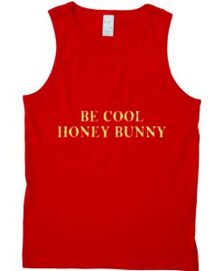 Be Cool Honey Bunny Tanktop