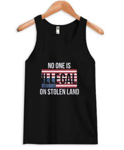 Beautiful No One is Illegal on Stolen Land Tanktop