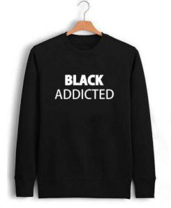 Black Addicted Sweatshirt