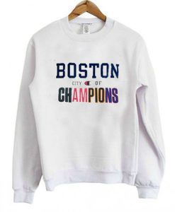 Boston City of Champions Sweatshirt