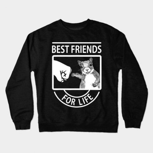 Best Friend For Life sweatshirt FR05