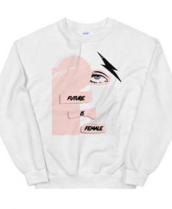 The Future Is Female sweatshirt FR05