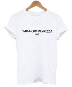 1-844-Gimme Pizza t shirt FR05