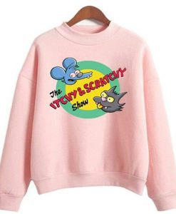 the itchy and scratchy show sweatshirt FR05