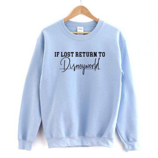 If Lost Return To World Sweatshirt FR05